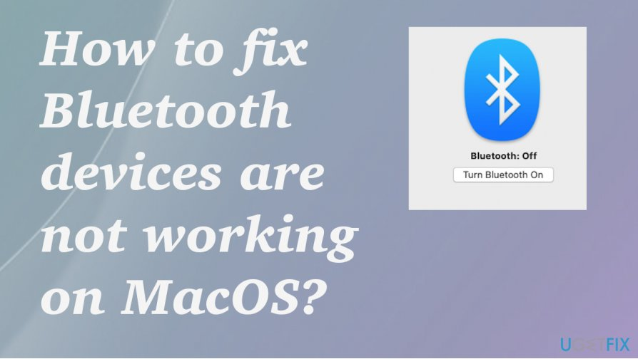 Fix Bluetooth devices are not working on MacOS