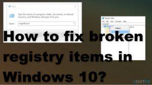 How to fix broken registry items in Windows 10?