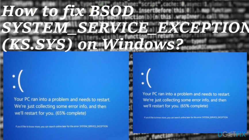 Fix BSOD SYSTEM_SERVICE_EXCEPTION (KS.SYS)