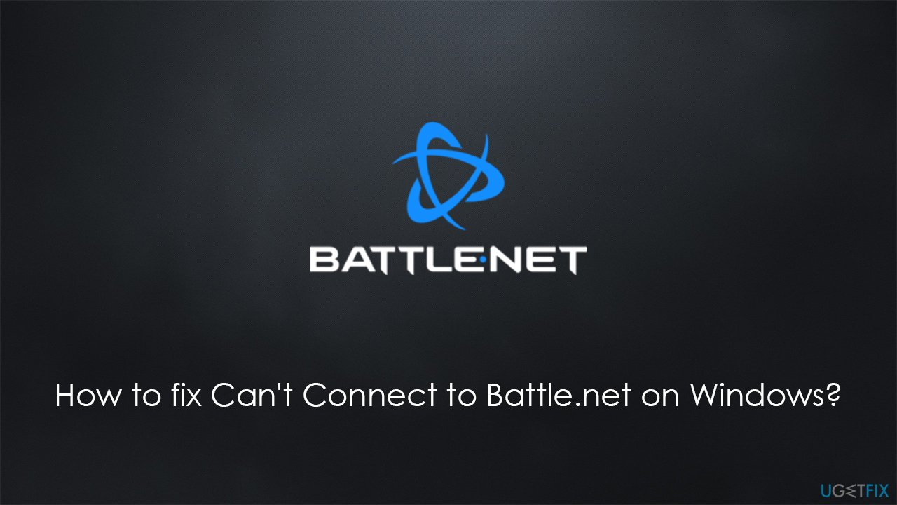 How to fix Can't Connect to Battle.net on Windows?