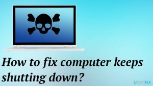 How to fix computer keeps shutting down?