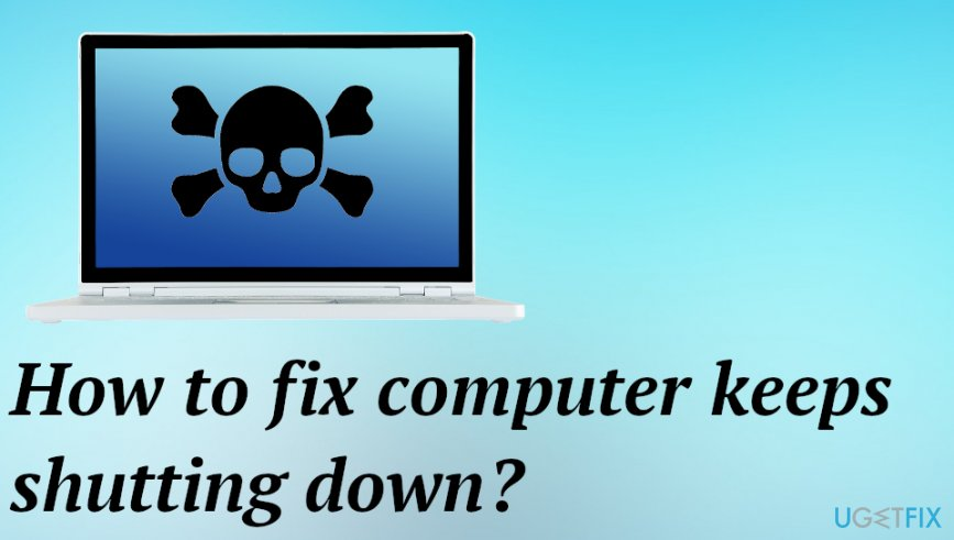 How to fix computer keeps shutting down