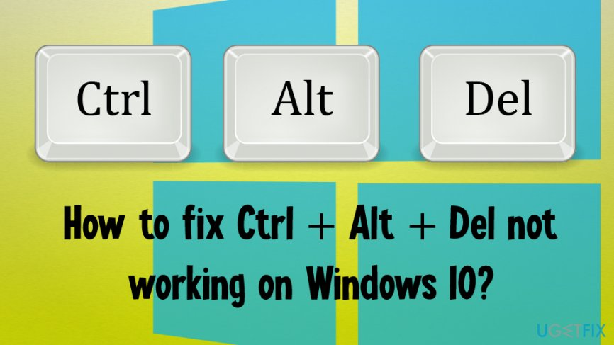 Ctrl + Alt + Del not working on Windows 10