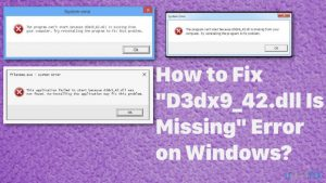 """How to Fix """"D3dx9_42.dll Is Missing"""" Error on Windows?"""