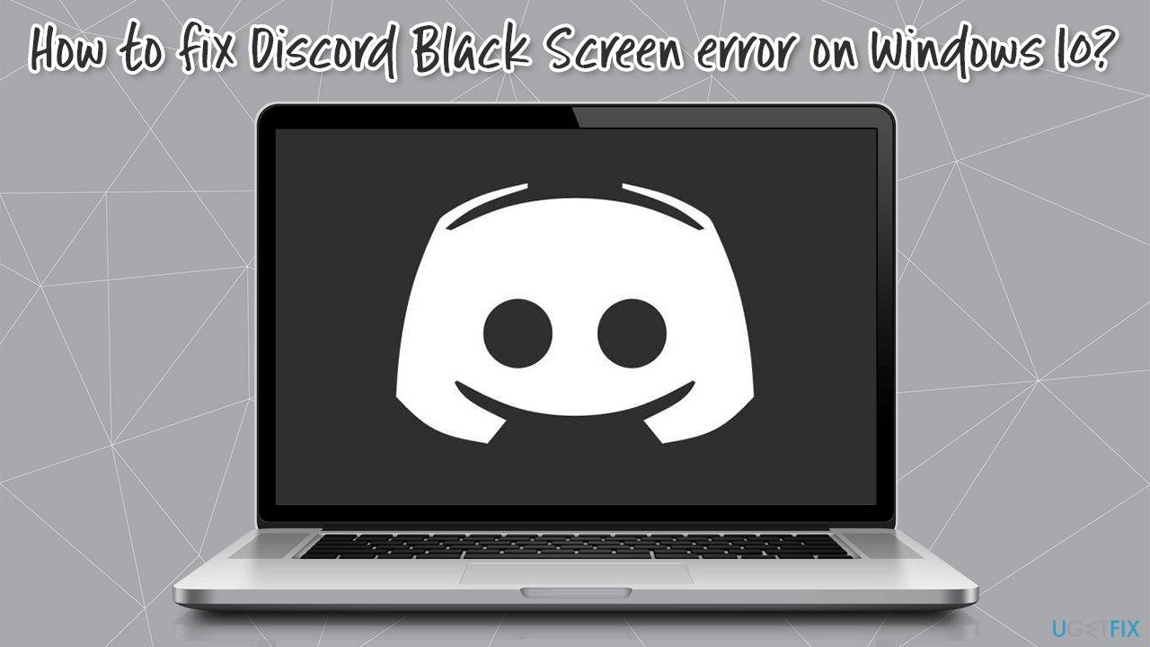 How to fix Discord Black Screen error on Windows 10?