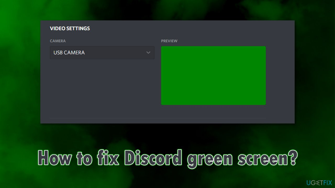 How to fix Discord green screen - camera not working?