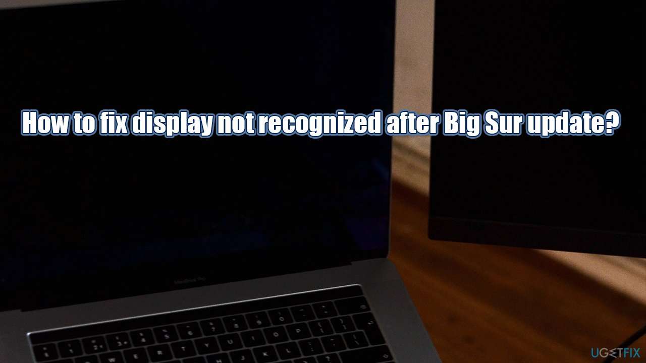 How to fix display not recognized after Big Sur update?