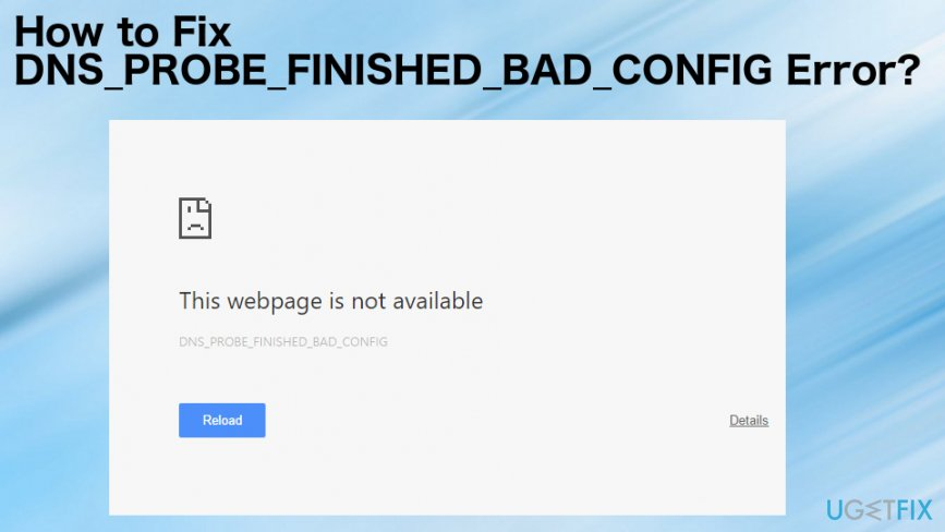 DNS_PROBE_FINISHED_BAD_CONFIG error