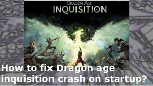 How to fix Dragon age inquisition crash on startup?