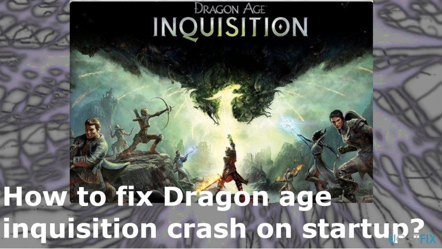 Dragon Age: Inquisition crash on startup fix