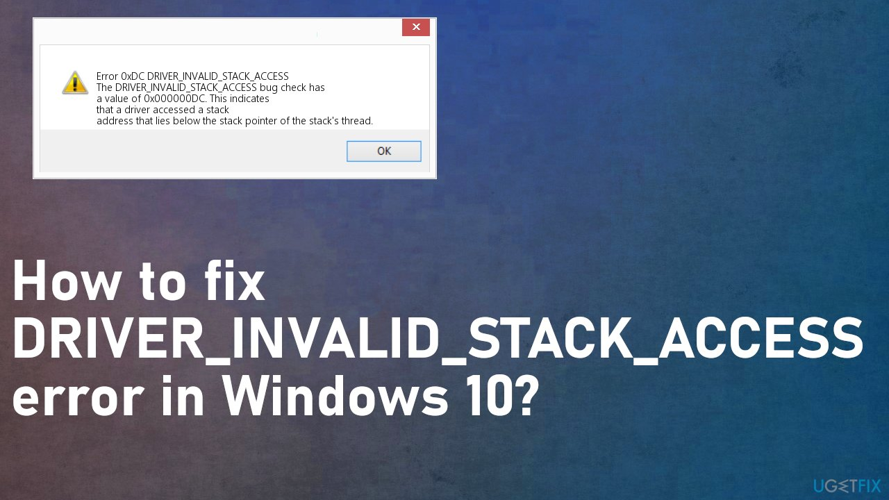 DRIVER_INVALID_STACK_ACCESS error