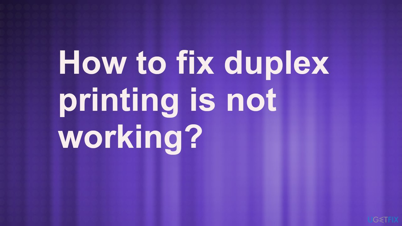 Duplex printing is not working