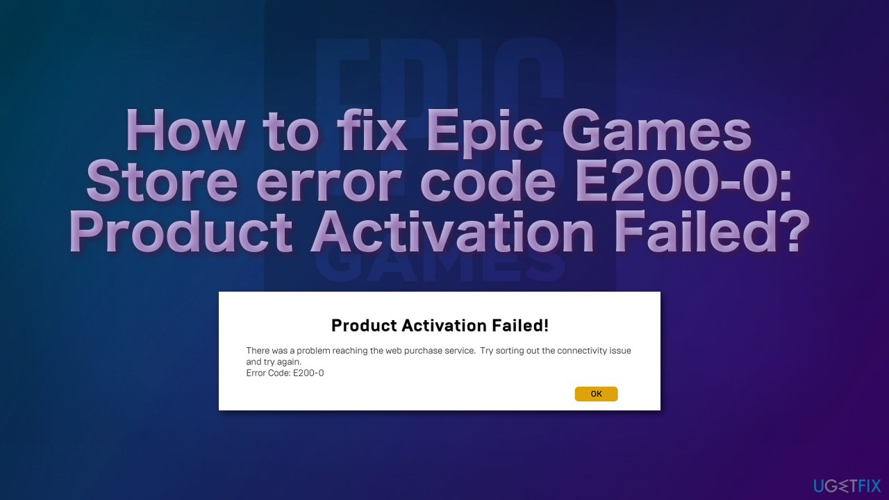 How to fix Epic Games Store error code E200-0: Product Activation Failed?