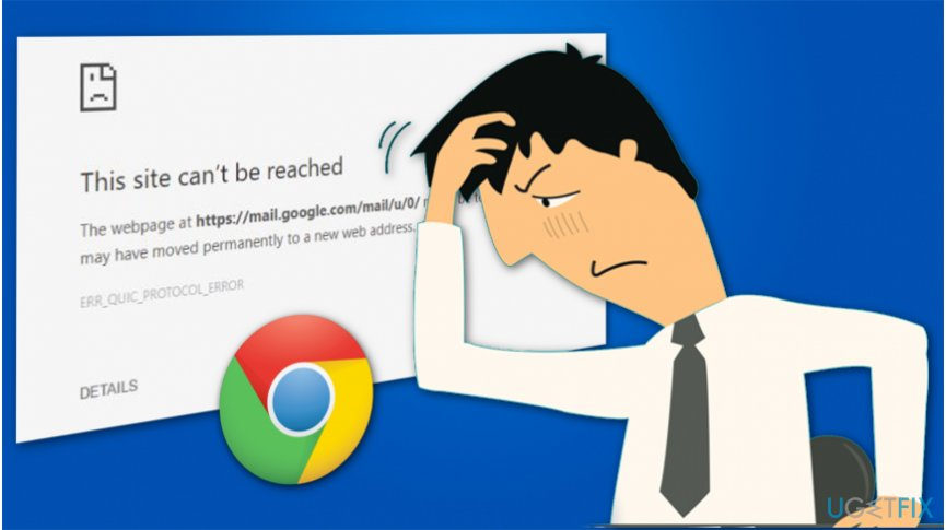 Learn how to get rid of ERR_QUIC_PROTOCOL_ERROR bug on Google Chrome