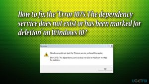 "How to fix the ""Error 1075: The dependency service does not exist or has been marked for deletion"" on Windows 10?"