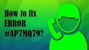 How to fix ERROR #AP7MQ79?