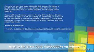 How to Fix Error Code 0x0000007e on Windows?