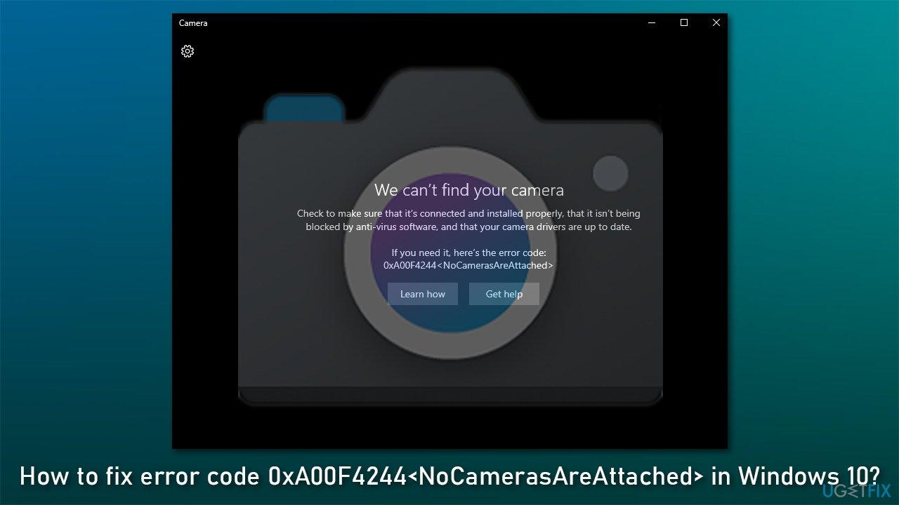 How to fix error code 0xA00F4244<NoCamerasAreAttached> in Windows 10?