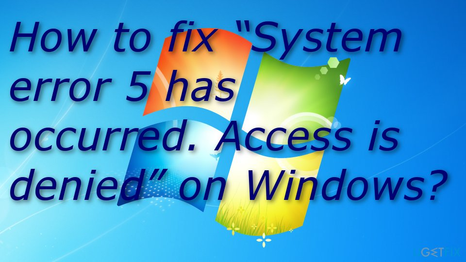 "How to fix ""System error 5 has occurred. Access is denied"" on Windows?"