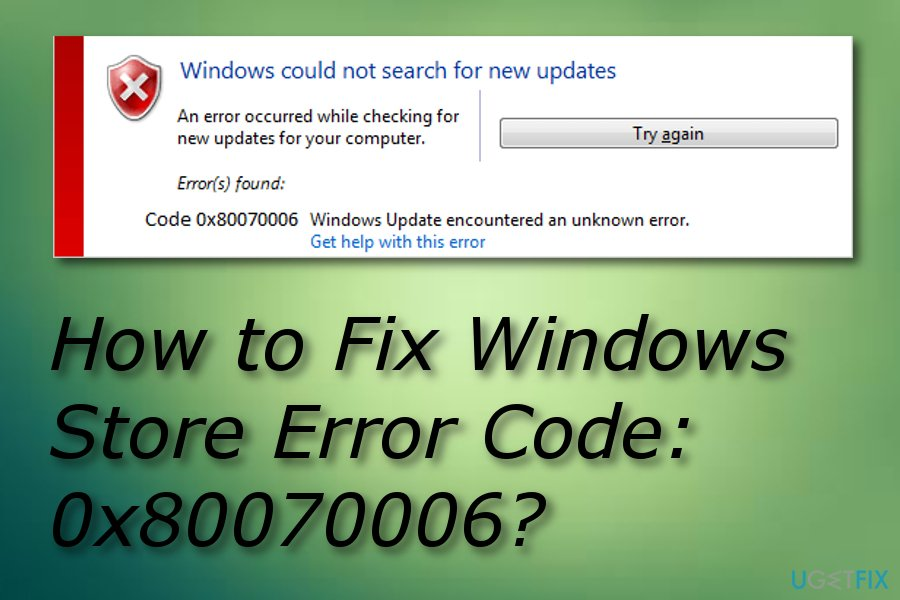 How to Fix Windows Store Error Code: 0x80070006?