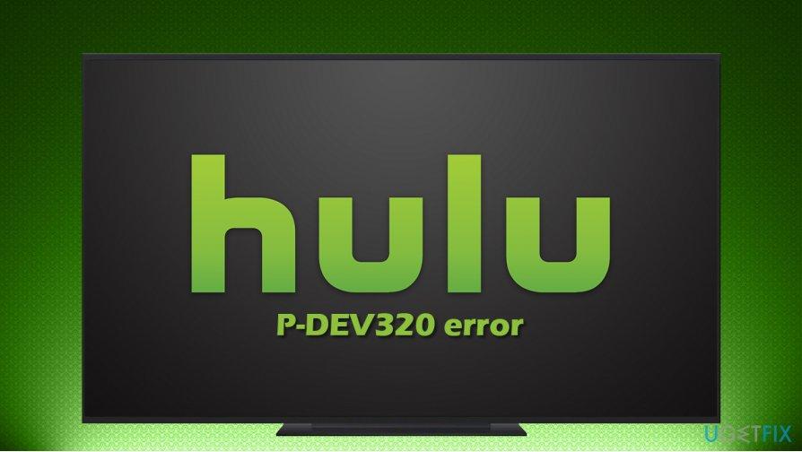 How to fix Hulu error code P-DEV320?