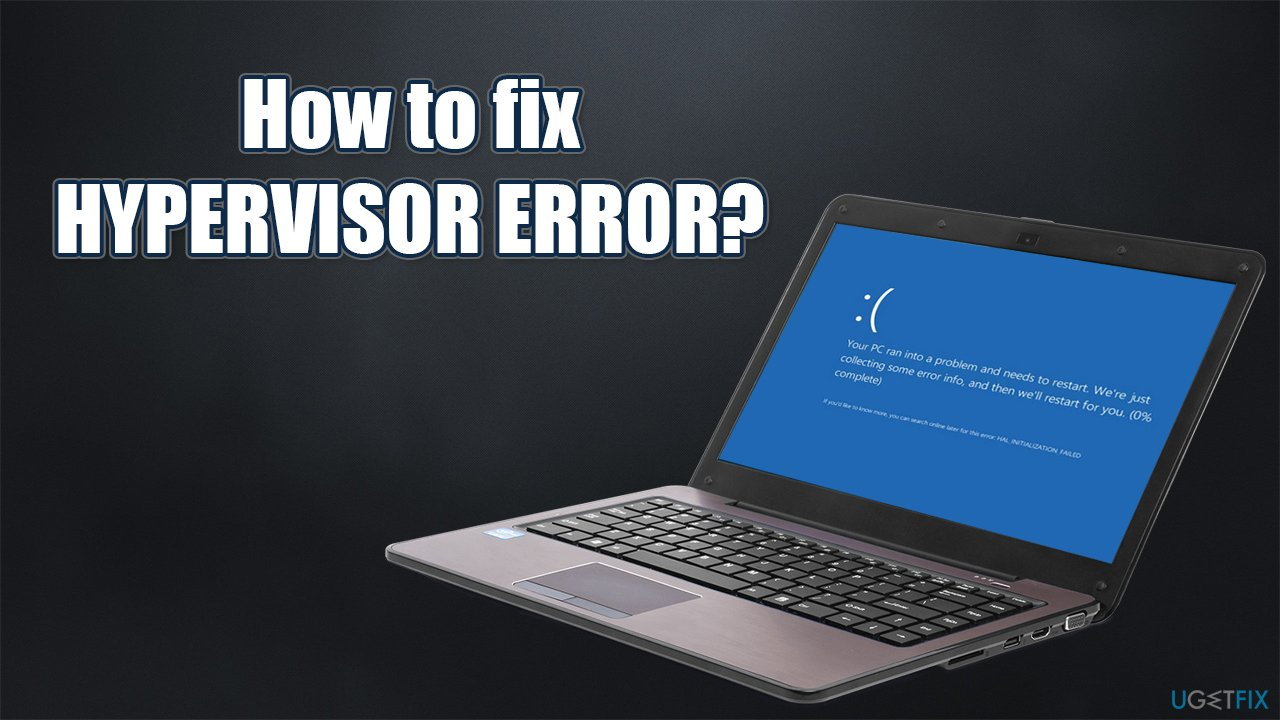 How to fix HYPERVISOR ERROR BSOD in Windows 10?