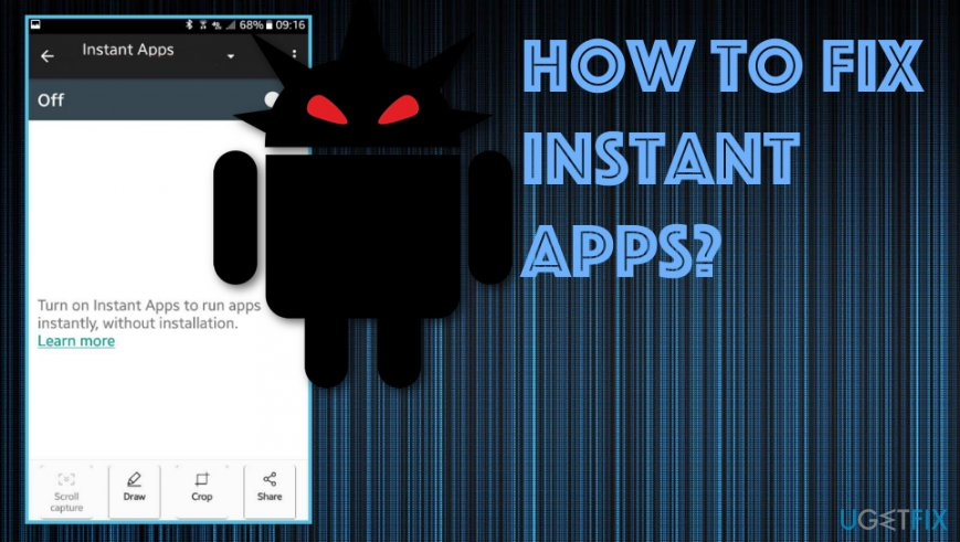 How to fix issues with Instant Apps