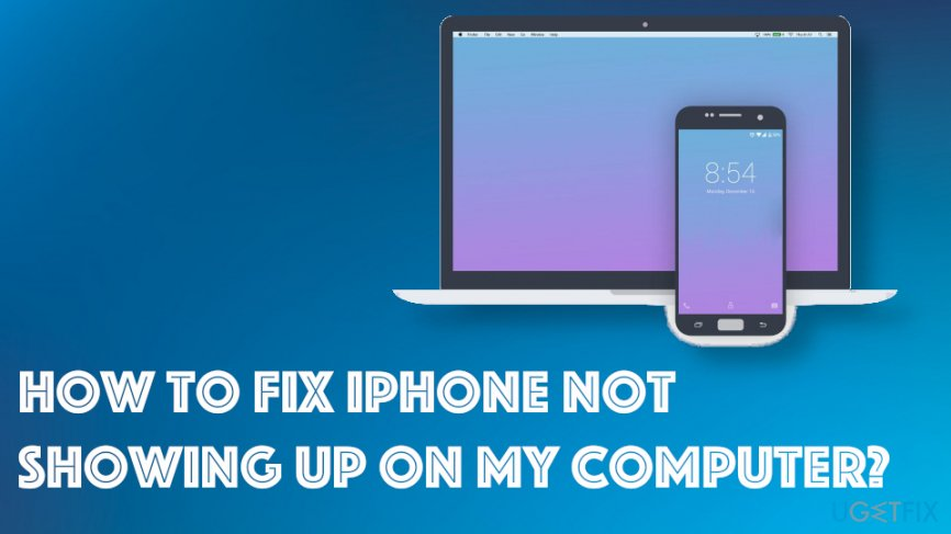 How to fix iPhone not showing up on my computer