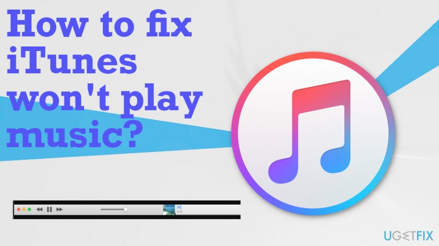 iTunes won't play music issue