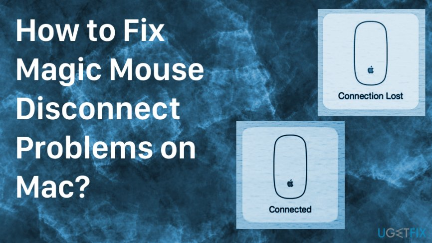 How to Fix Magic Mouse Disconnect Problems on Mac?