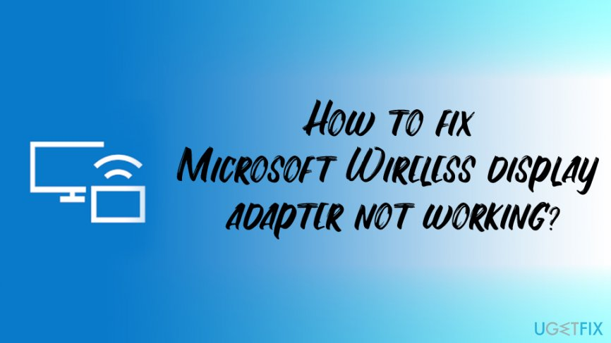 Microsoft Wireless display adapter not working fix