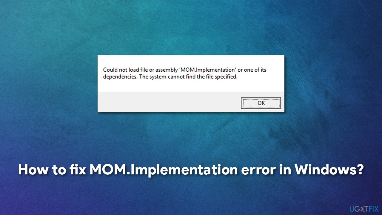 How to fix MOM.Implementation error in Windows?