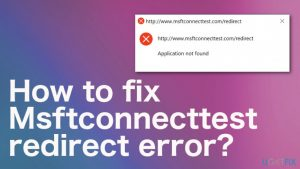 How to fix Msftconnecttest redirect error?