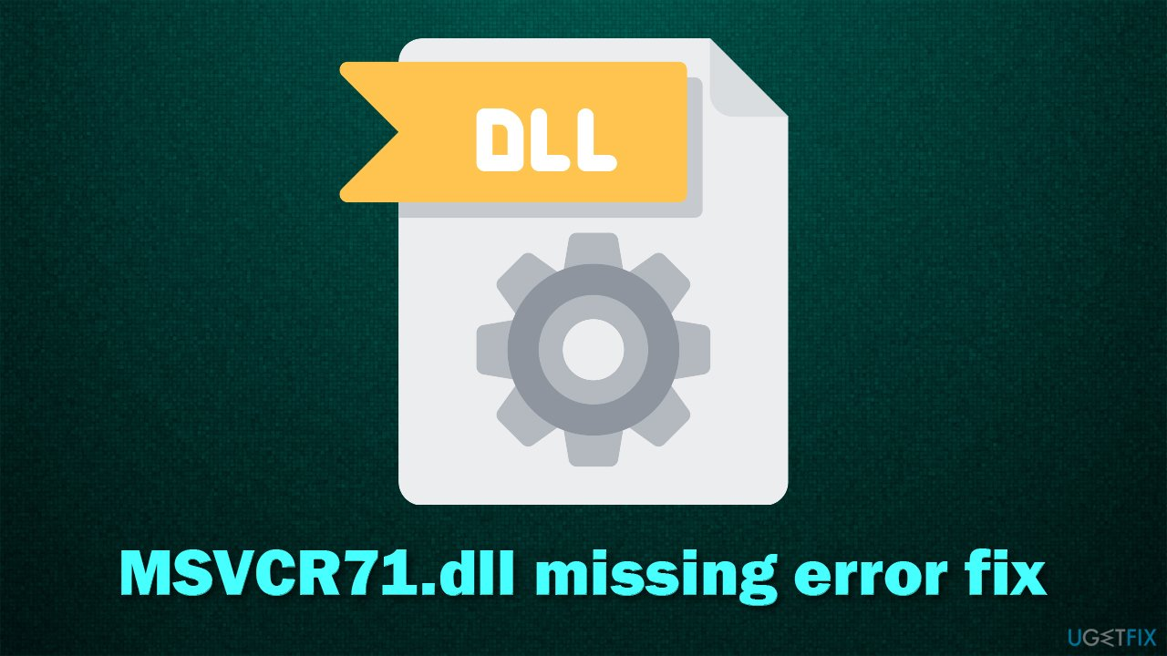 How to fix MSVCR71.dll missing error in Windows?