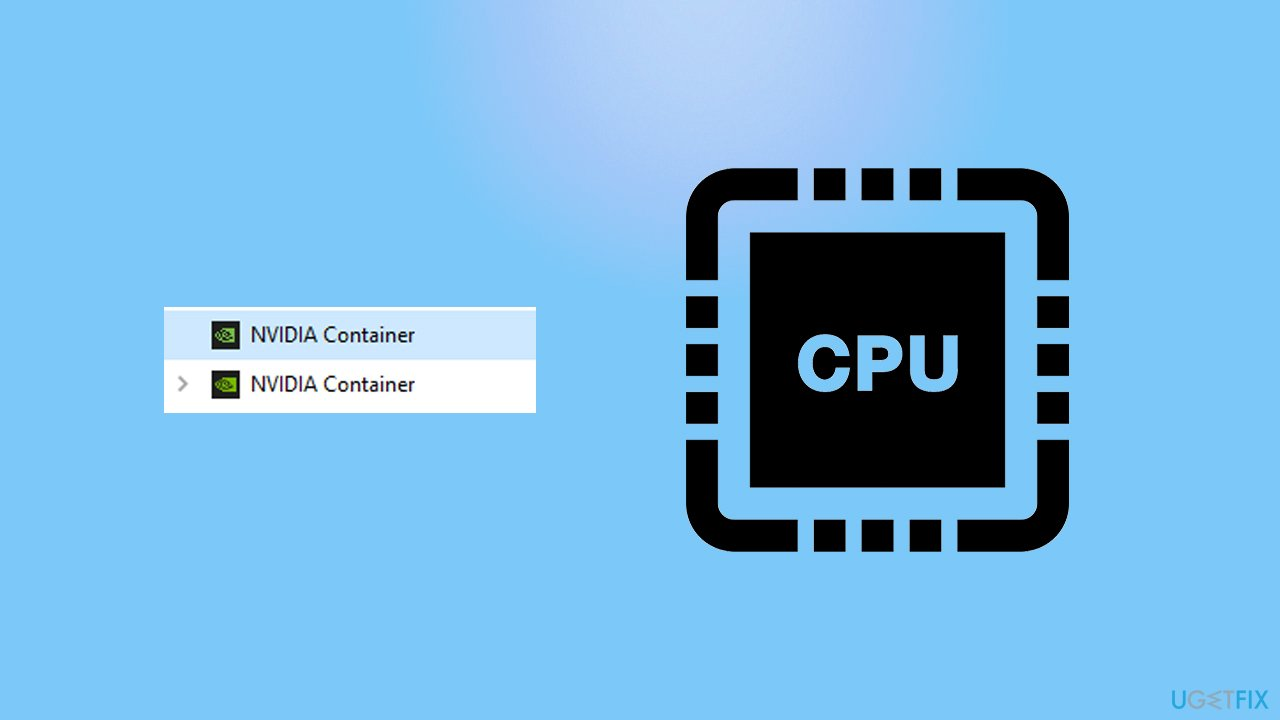 How to fix NVIDIA Container high CPU usage on Windows?