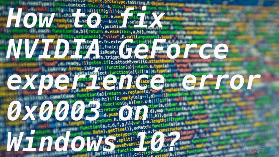 NVIDIA GeForce experience error 0x0003