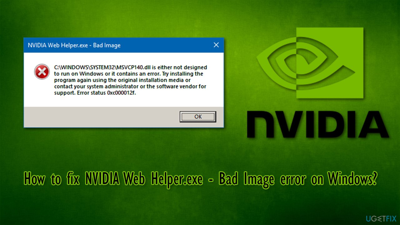 How to fix NVIDIA Web Helper.exe – Bad Image error on Windows?