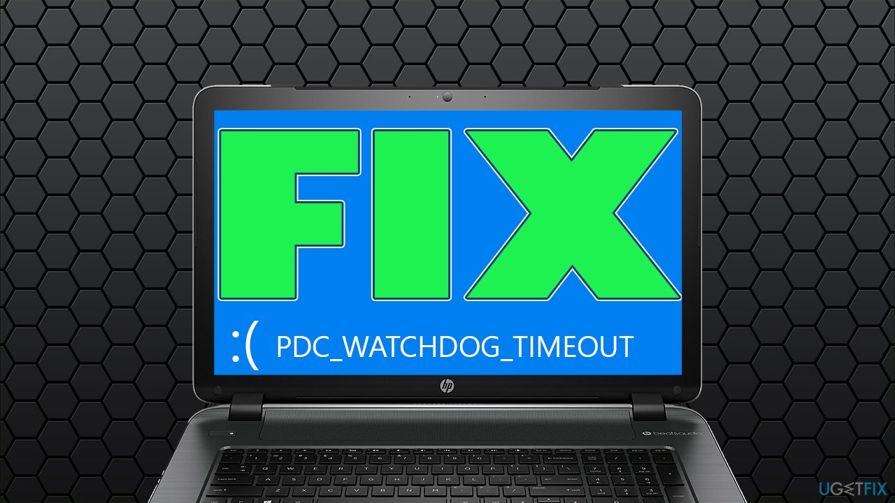 How to fix PDC_WATCHDOG_TIMEOUT error in Windows 10?