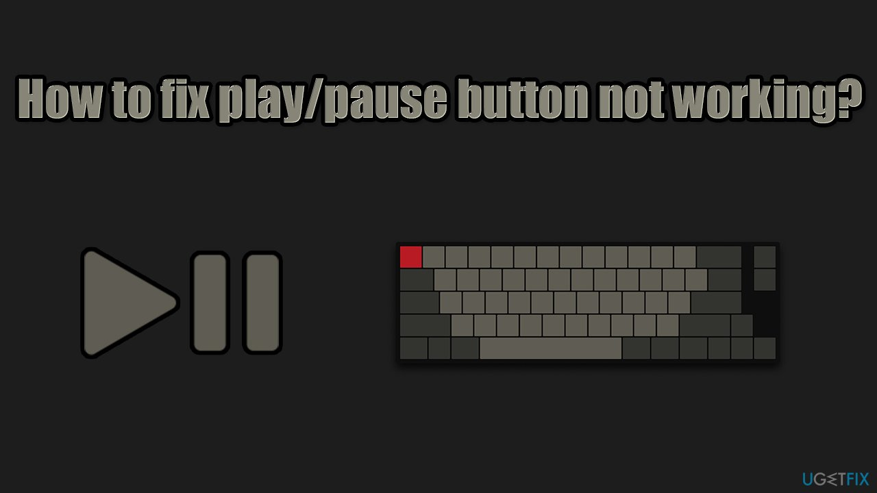 How to fix play/pause button on keyboard not working?