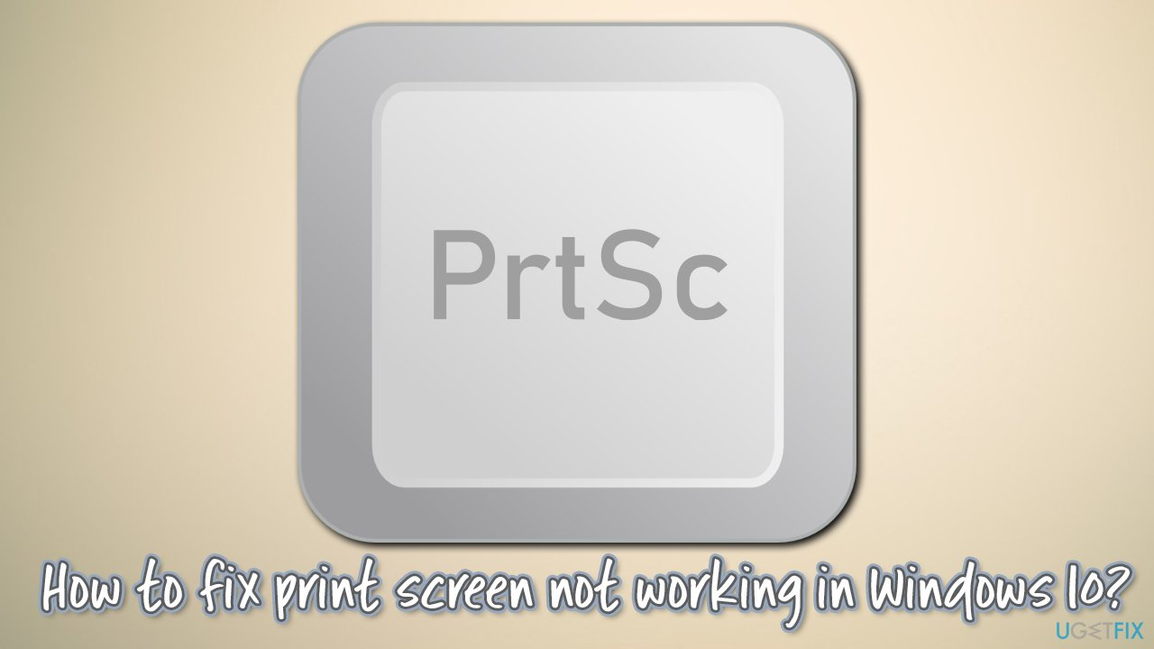 How to fix print screen not working in Windows 10?