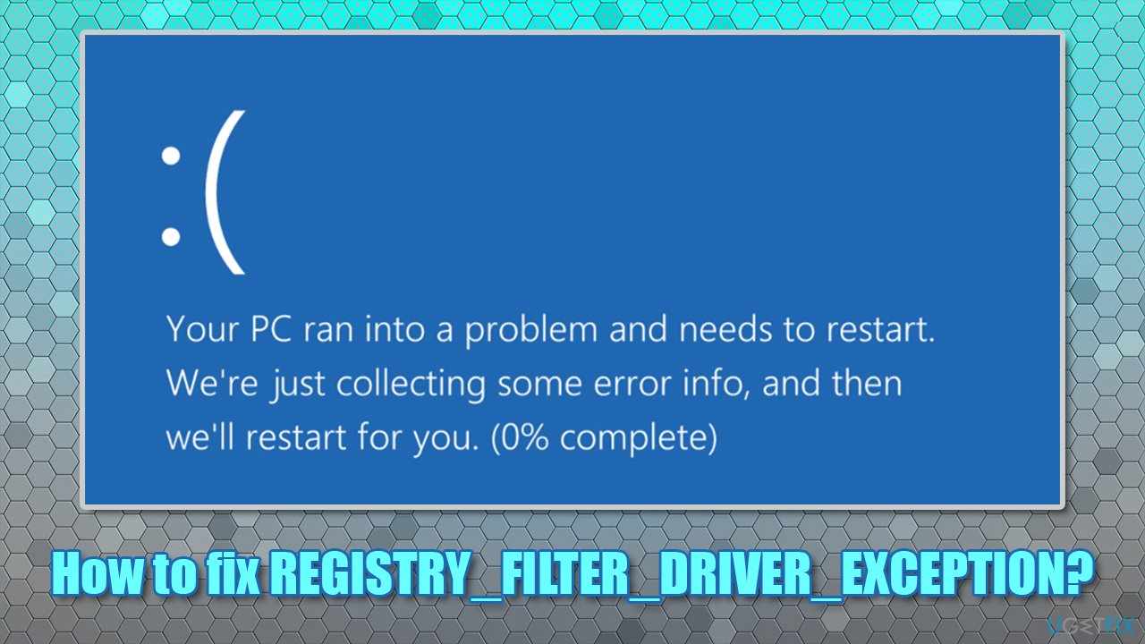 How to fix REGISTRY FILTER DRIVER EXCEPTION BSOD
