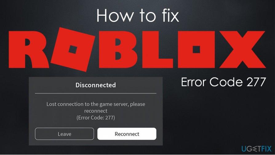 How to fix Roblox Error Code 277?