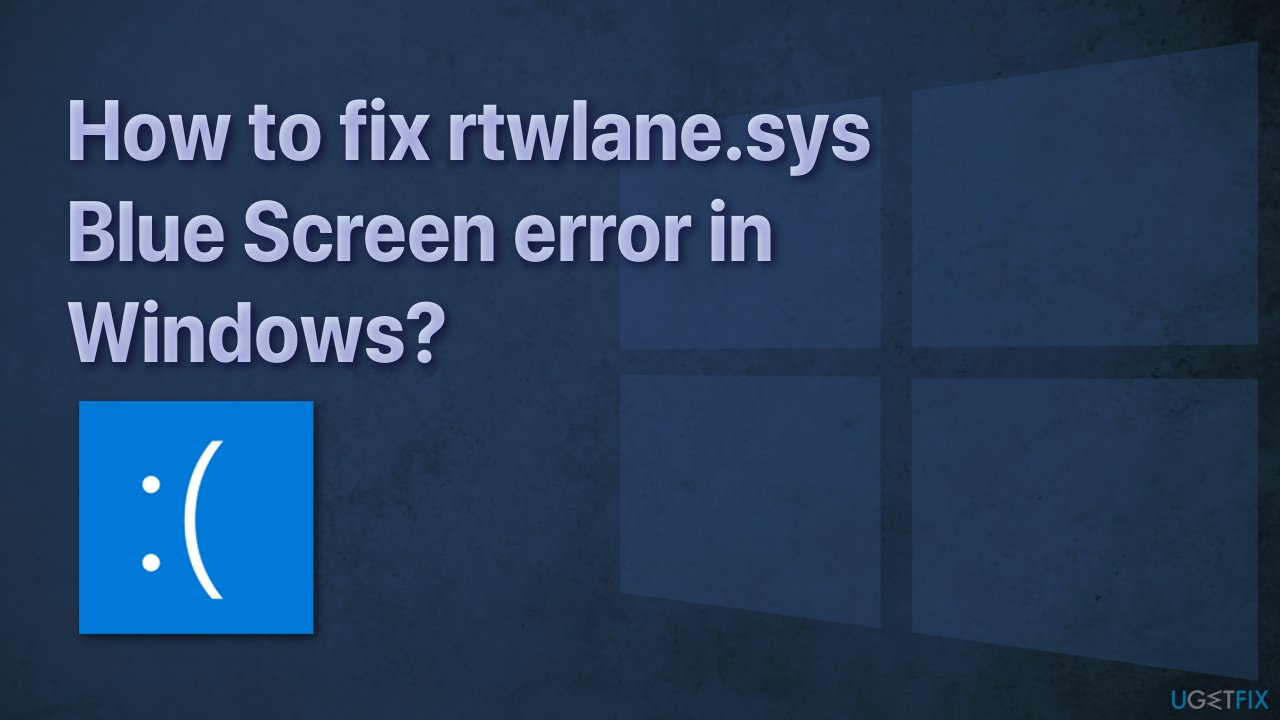 How to fix rtwlane.sys Blue Screen error in Windows?