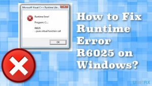 How to Fix Runtime Error R6025 on Windows?