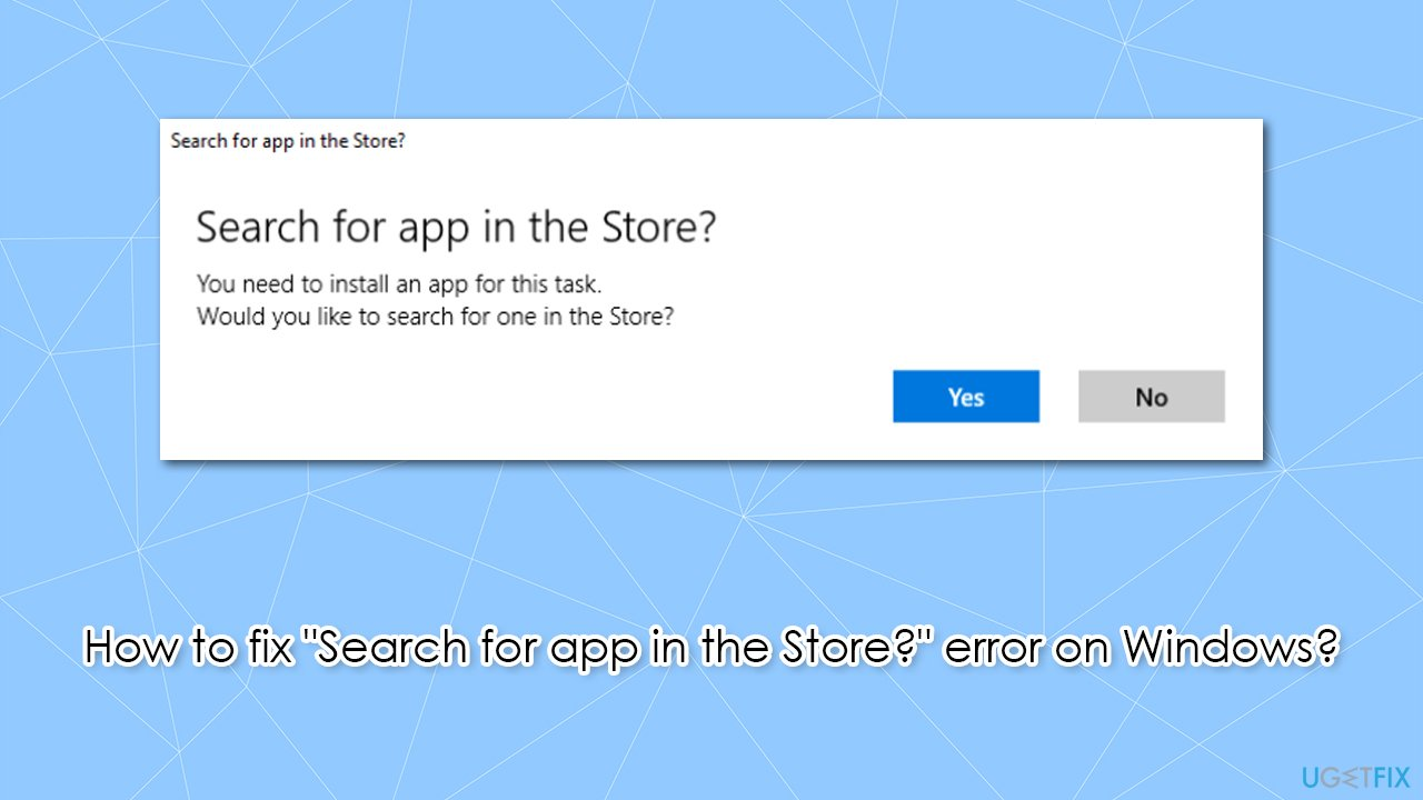 """How to fix """"Search for app in the Store?"""" error on Windows?"""
