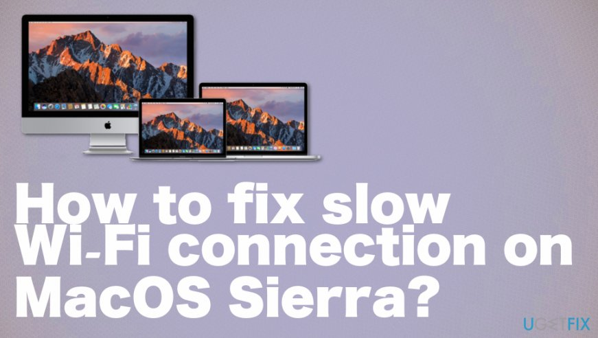 How to Fix Slow Wi-Fi Connection on MacOS Sierra