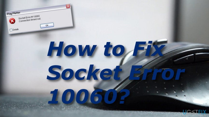 How to Fix Socket Error 10060 on Windows