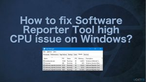 How to fix Software Reporter Tool high CPU issue on Windows?