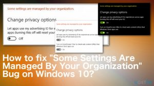 """How to Fix """"Some Settings Are Managed By Your Organization"""" Bug on Windows 10?"""