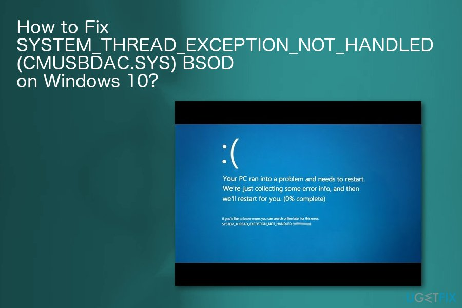How to fix SYSTEM_THREAD_EXCEPTION_NOT_HANDLED (CMUSBDAC.SYS) BSOD on Windows 10?
